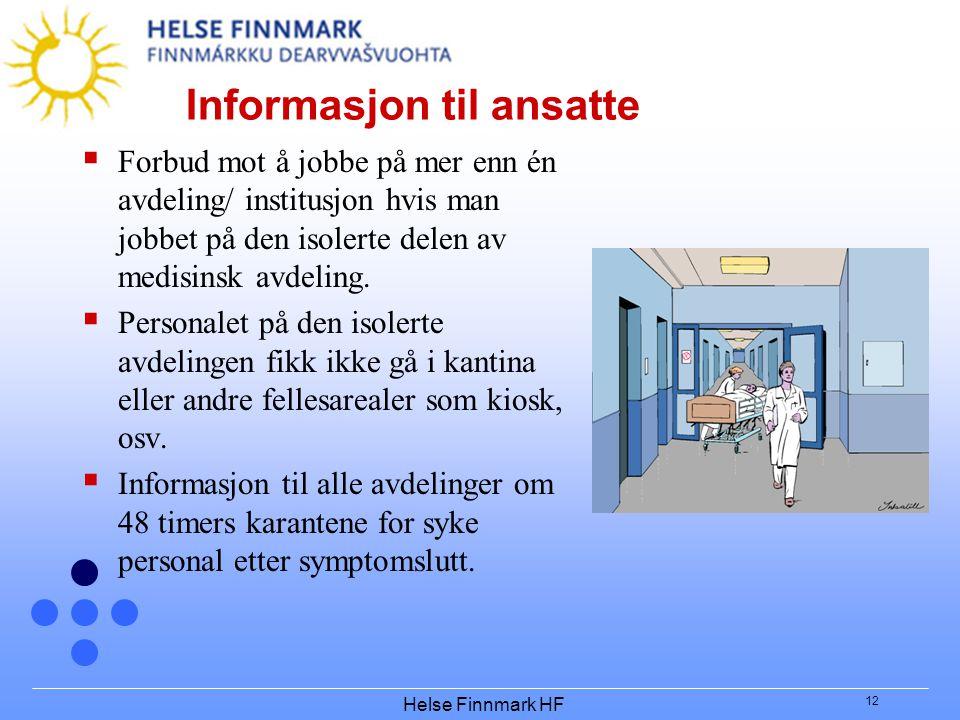 Helse Finnmark HF 12 Informasjon til ansatte  Forbud mot å jobbe på mer enn én avdeling/ institusjon hvis man jobbet på den isolerte delen av medisin