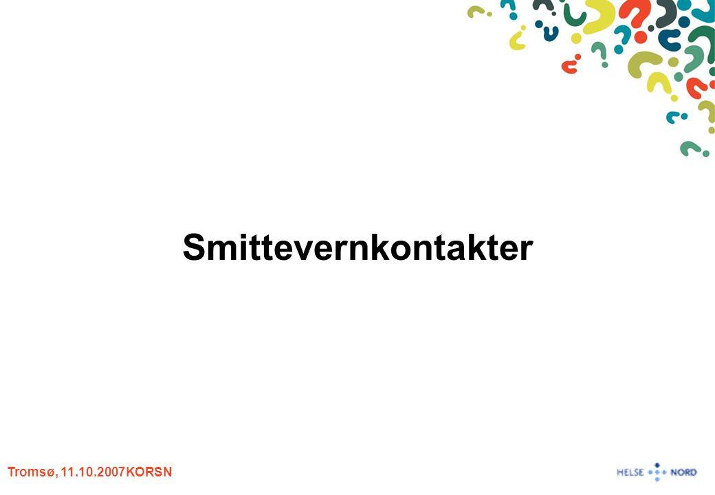 Tromsø, 11.10.2007KORSN Smittevernkontakter