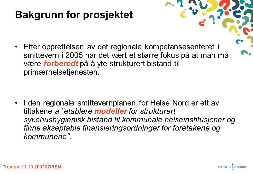 Tromsø, 11.10.2007KORSN Eksempel på finansiering av faglig bistand til KHT Basert på innbyggertall Foretak Antall i bosteds- område Kr 5 pr innb Kr 4 pr innb Kr 3 pr innb Still.