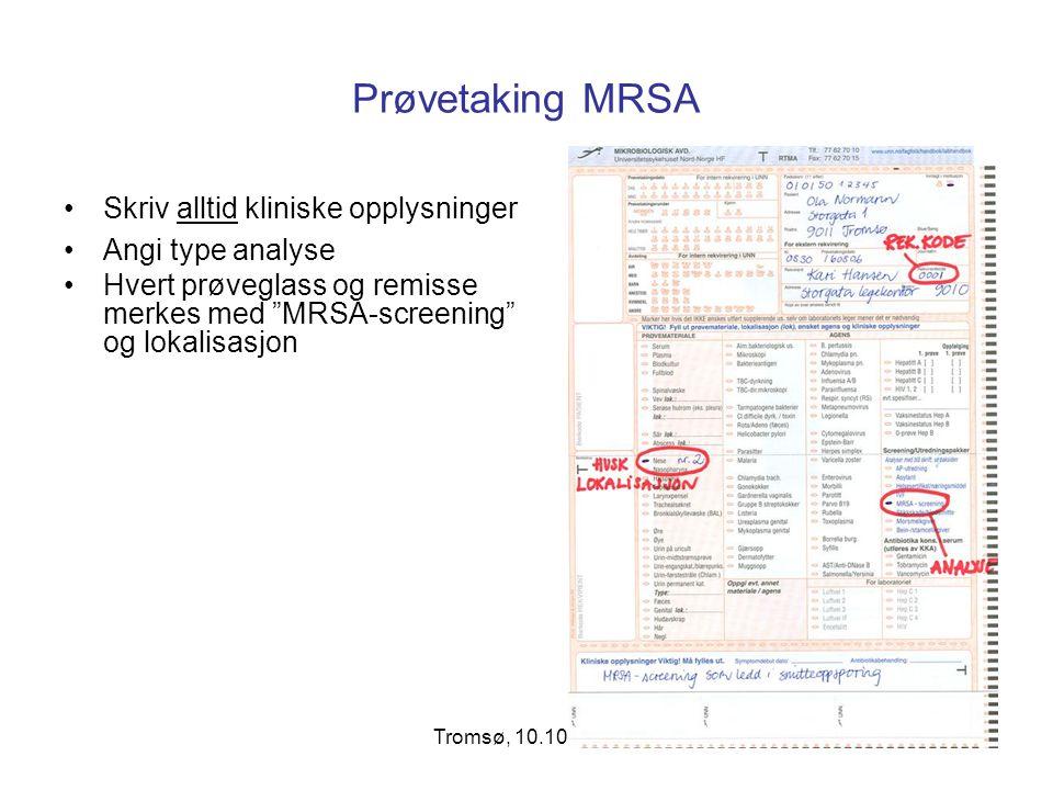 """Tromsø, 10.10.20077 Prøvetaking MRSA Skriv alltid kliniske opplysninger Angi type analyse Hvert prøveglass og remisse merkes med """"MRSA-screening"""" og l"""