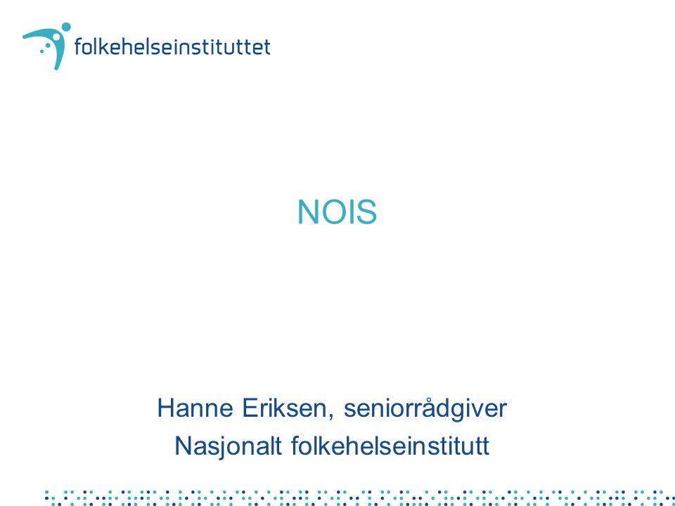 Utvikling av NOIS Handlingsplan for å forebygge sykehusinfeksjoner 2004-2006 Nasjonal mal (2004) Nasjonal database Pilotfase NOIS- forskrift Implementering på sykehus