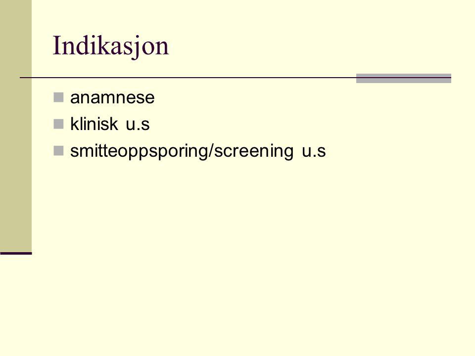 Indikasjon anamnese klinisk u.s smitteoppsporing/screening u.s