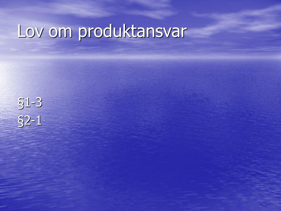 Lov om produktansvar §1-3§2-1