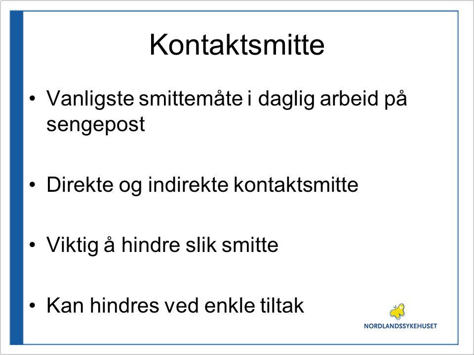 Smittestoff Smitte- kilde Utgangs- port Smittemåte Inngangsport Smitte- mottaker