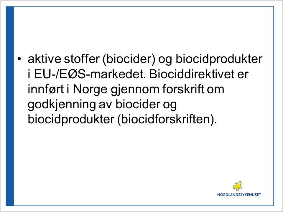 aktive stoffer (biocider) og biocidprodukter i EU-/EØS-markedet. Biociddirektivet er innført i Norge gjennom forskrift om godkjenning av biocider og b