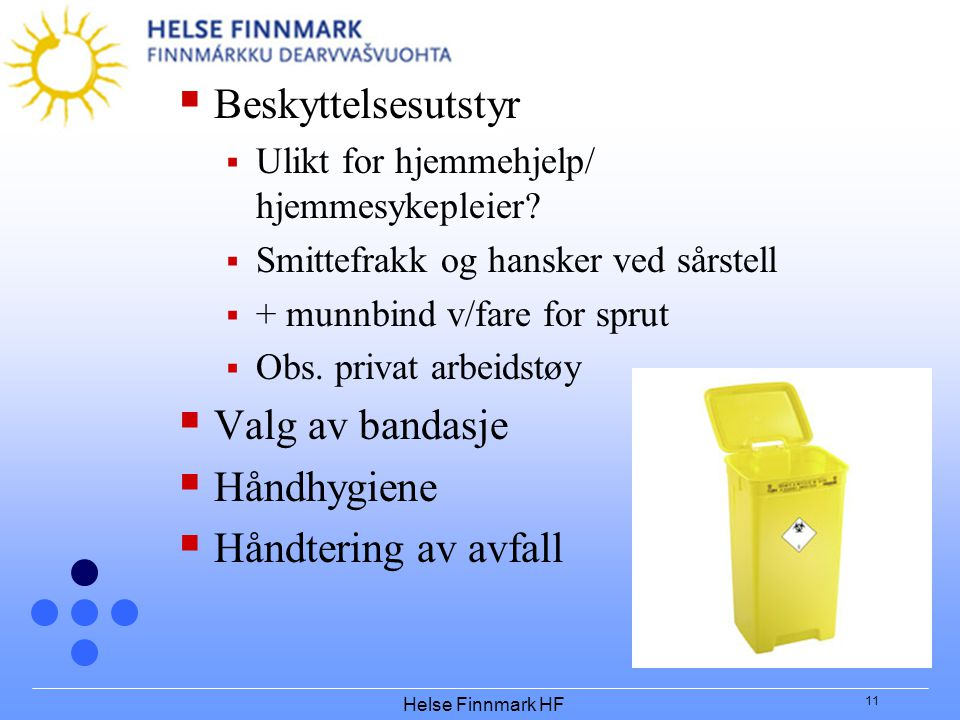 Helse Finnmark HF 11  Beskyttelsesutstyr  Ulikt for hjemmehjelp/ hjemmesykepleier.