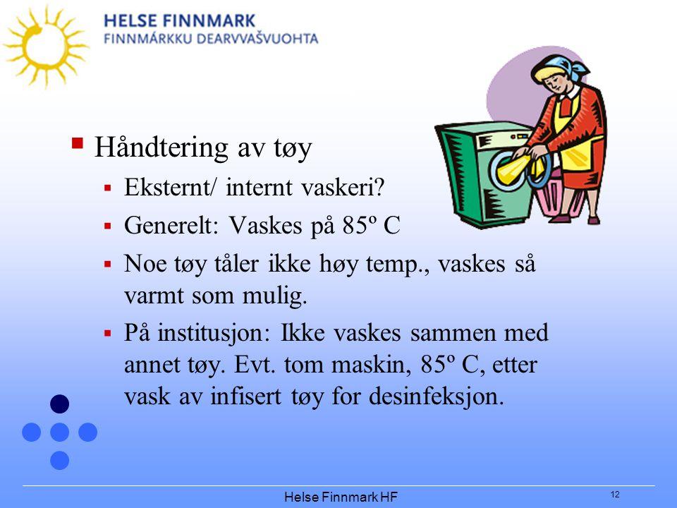 Helse Finnmark HF 12  Håndtering av tøy  Eksternt/ internt vaskeri.