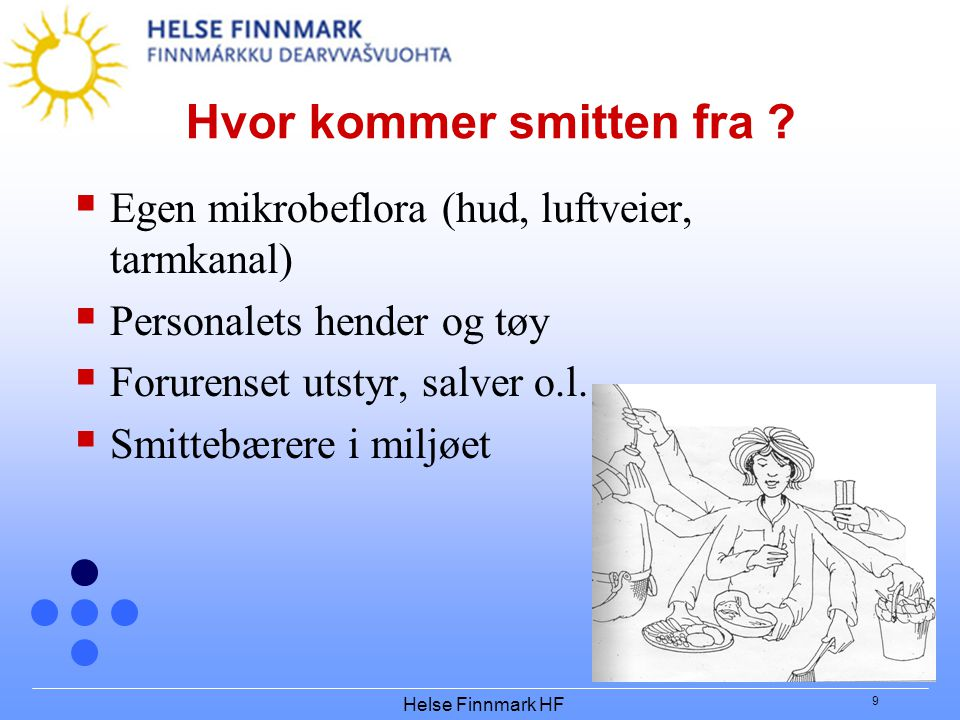 Helse Finnmark HF 9 Hvor kommer smitten fra .