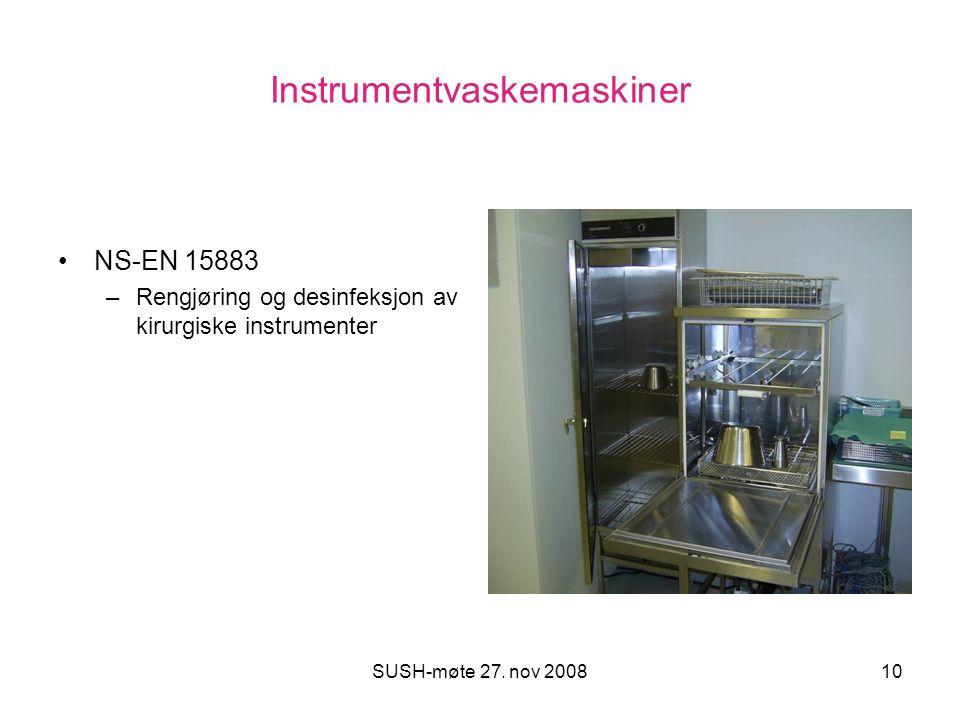 SUSH-møte 27. nov 200810 Instrumentvaskemaskiner NS-EN 15883 –Rengjøring og desinfeksjon av kirurgiske instrumenter