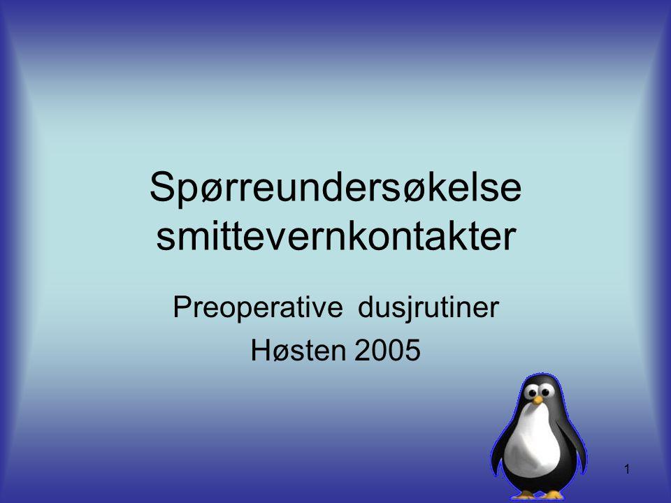 2 Spørreundersøkelse Kartlegging av preoperative rutiner på Unn.