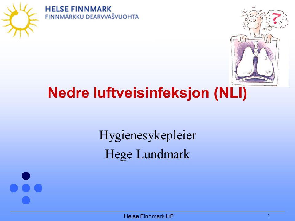 Helse Finnmark HF 1 Nedre luftveisinfeksjon (NLI) Hygienesykepleier Hege Lundmark