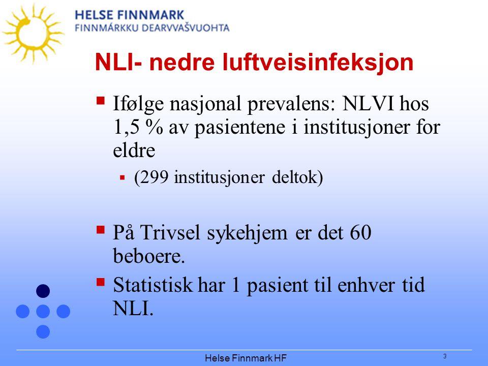 Helse Finnmark HF 3 NLI- nedre luftveisinfeksjon  Ifølge nasjonal prevalens: NLVI hos 1,5 % av pasientene i institusjoner for eldre  (299 institusjo