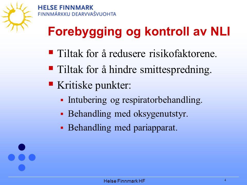 Helse Finnmark HF 4 Forebygging og kontroll av NLI  Tiltak for å redusere risikofaktorene.  Tiltak for å hindre smittespredning.  Kritiske punkter: