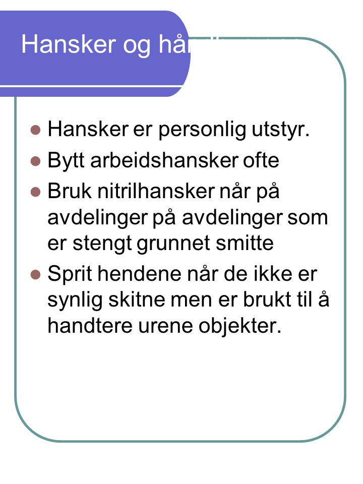 Hansker og håndhygiene Hansker er personlig utstyr.