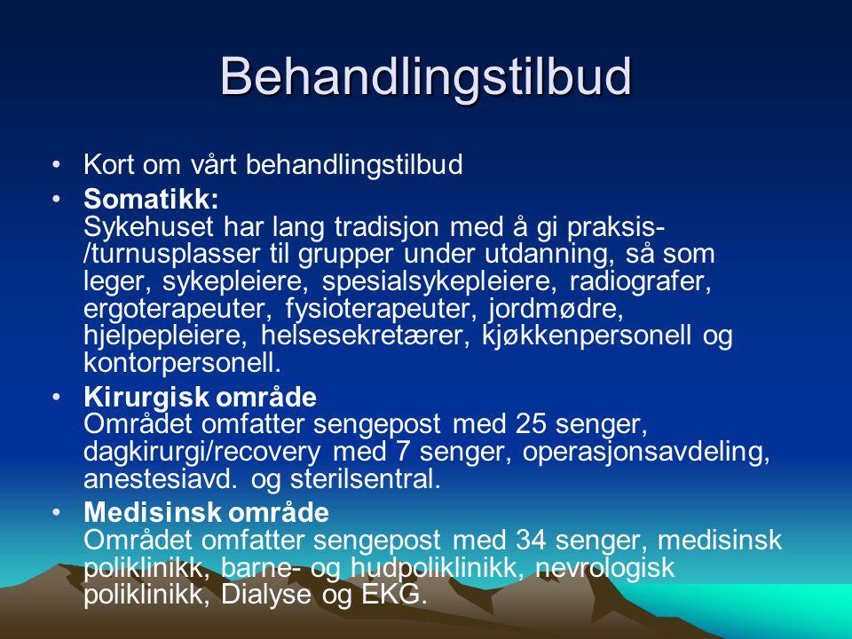 Behandlingstilbud Kort om vårt behandlingstilbud Somatikk: Sykehuset har lang tradisjon med å gi praksis- /turnusplasser til grupper under utdanning,
