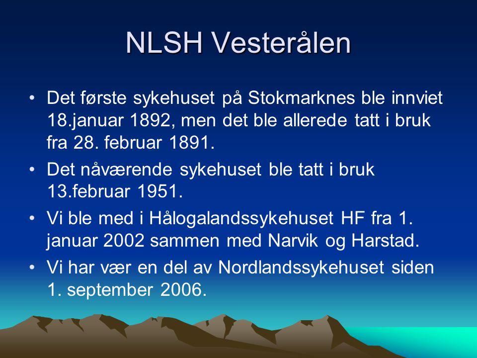 NLSH Vesterålen Det første sykehuset på Stokmarknes ble innviet 18.januar 1892, men det ble allerede tatt i bruk fra 28. februar 1891. Det nåværende s