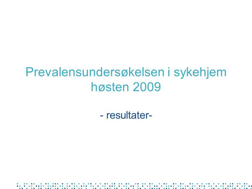 Prevalensundersøkelsen i sykehjem høsten 2009 - resultater-