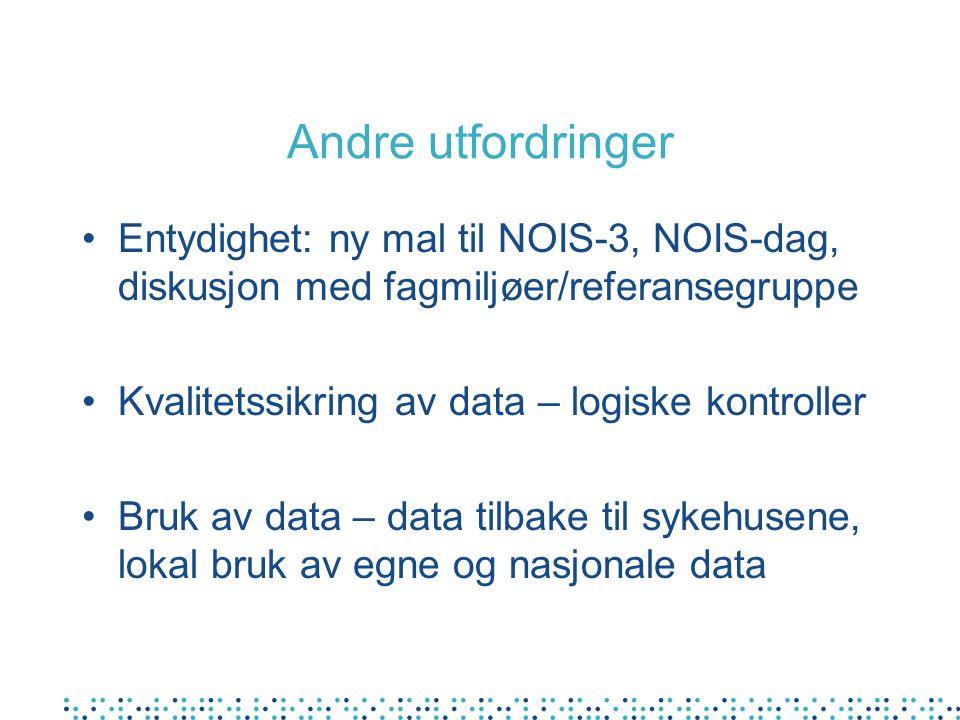 Andre utfordringer Entydighet: ny mal til NOIS-3, NOIS-dag, diskusjon med fagmiljøer/referansegruppe Kvalitetssikring av data – logiske kontroller Bru