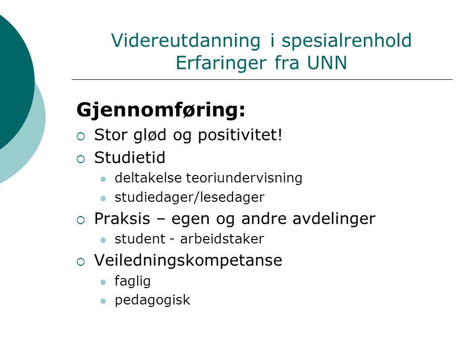 Videreutdanning i spesialrenhold Erfaringer fra UNN Gjennomføring:  Stor glød og positivitet.