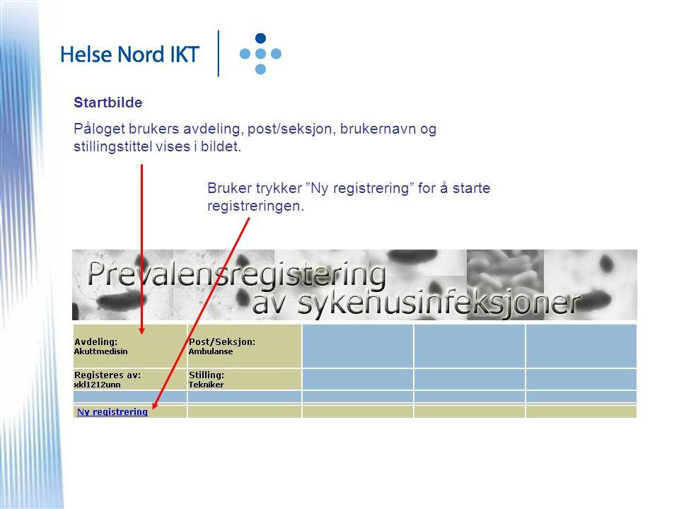 """Startbilde Påloget brukers avdeling, post/seksjon, brukernavn og stillingstittel vises i bildet. Bruker trykker """"Ny registrering"""" for å starte registr"""