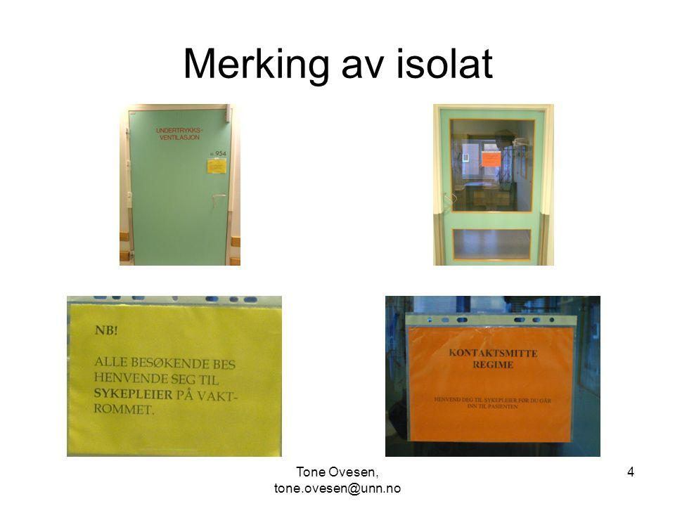 Tone Ovesen, tone.ovesen@unn.no 5 Kontaktsmitteregime Hansker Gul frakk Undergrupper m.