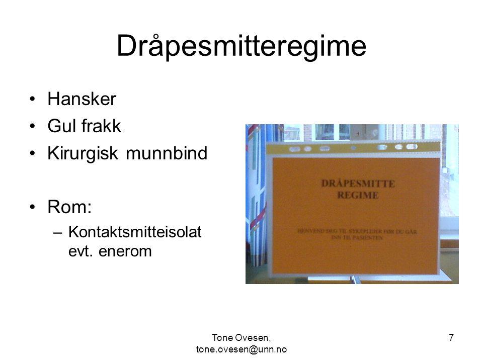 Tone Ovesen, tone.ovesen@unn.no 8 Dråpesmitteregime Oppkast + diare Hjernehinnebetennelse, Kusma ++