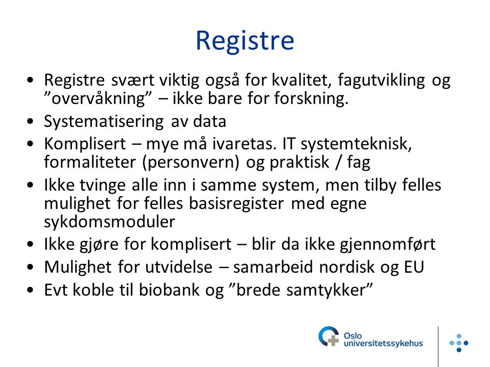 Registre Registre svært viktig også for kvalitet, fagutvikling og overvåkning – ikke bare for forskning.