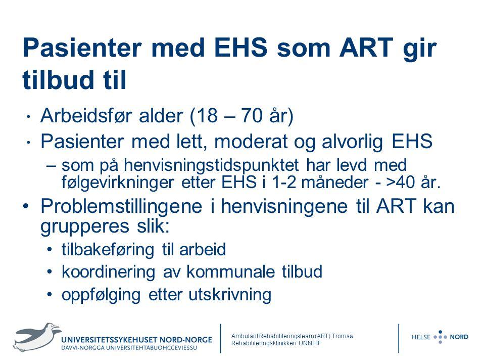 Pasienter med EHS som ART gir tilbud til Arbeidsfør alder (18 – 70 år) Pasienter med lett, moderat og alvorlig EHS –som på henvisningstidspunktet har