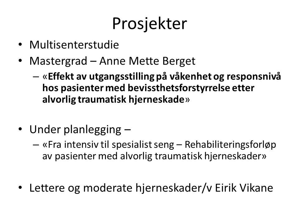 Prosjekter Multisenterstudie Mastergrad – Anne Mette Berget – «Effekt av utgangsstilling på våkenhet og responsnivå hos pasienter med bevissthetsforst