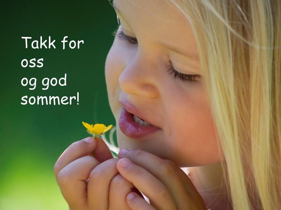 Takk for oss! Takk for oss og god sommer!