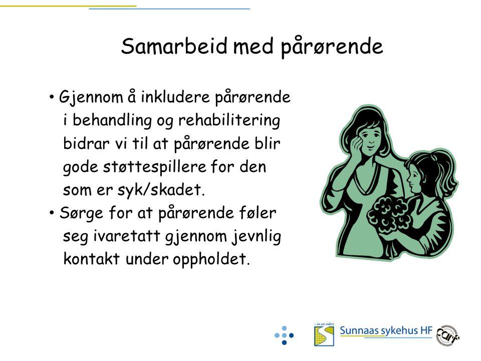 Samarbeid med pårørende Gjennom å inkludere pårørende i behandling og rehabilitering bidrar vi til at pårørende blir gode støttespillere for den som e