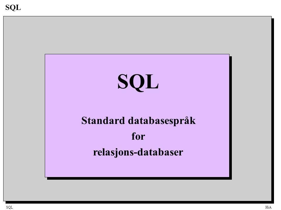 SQLHiA SQL Standard databasespråk for relasjons-databaser