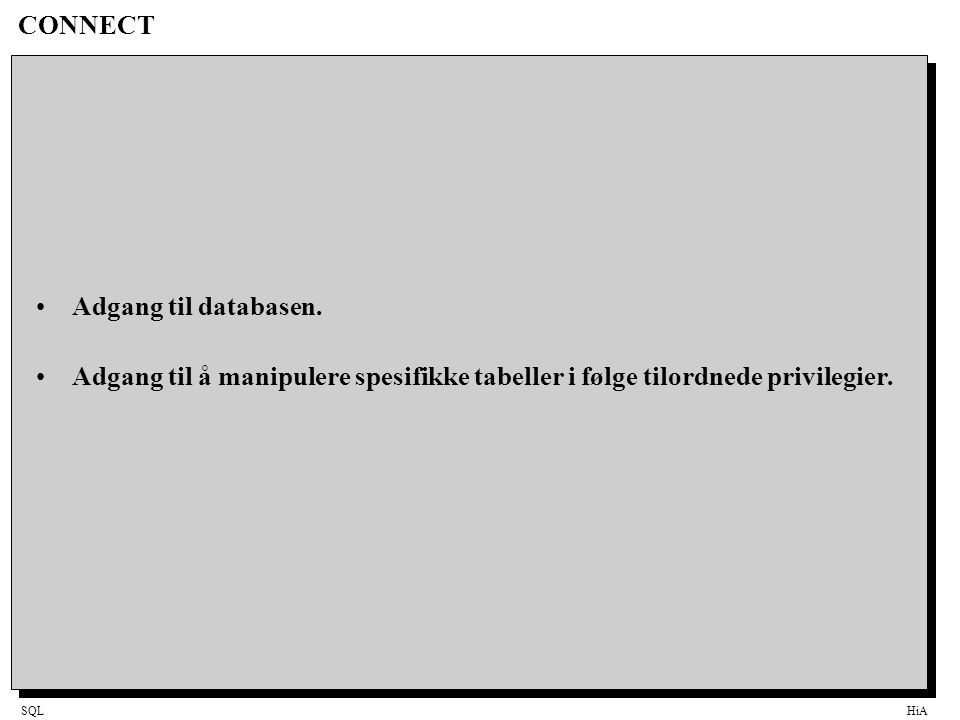 SQLHiA CONNECT Adgang til databasen.