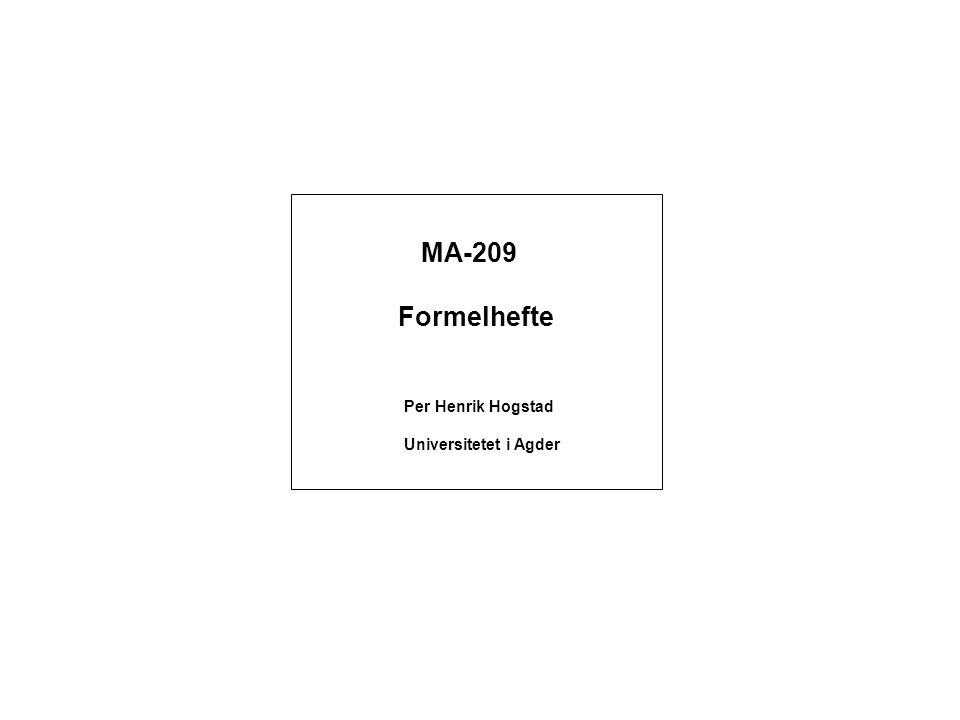 MA-209 Formelhefte Per Henrik Hogstad Universitetet i Agder
