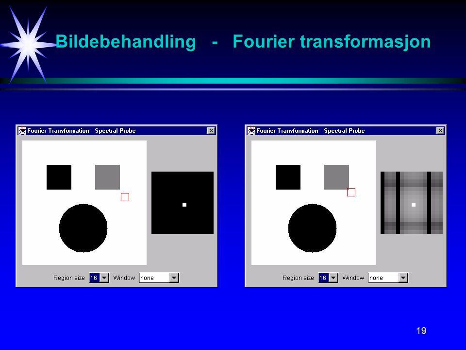19 Bildebehandling - Fourier transformasjon