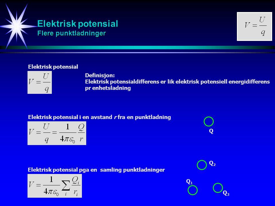 Elektrisk potensial Flere punktladninger Elektrisk potensial Elektrisk potensial i en avstand r fra en punktladning Elektrisk potensial pga en samling