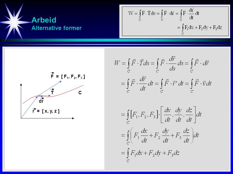 Arbeid Alternative former F = [ F 1, F 2, F 3 ] r = [ x, y, z ] dr TC