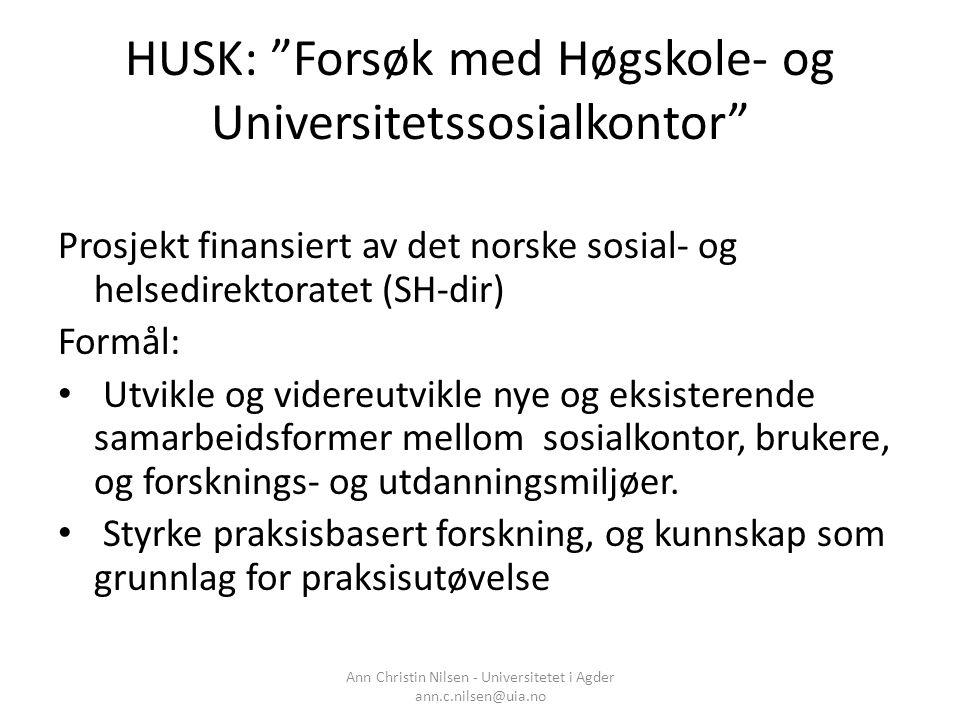 """HUSK: """"Forsøk med Høgskole- og Universitetssosialkontor"""" Prosjekt finansiert av det norske sosial- og helsedirektoratet (SH-dir) Formål: Utvikle og vi"""