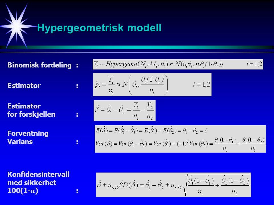 18 Hypotesetest Hypergeometrisk modell Påstår H 1 dersom : Estimator for  : Estimator for forskjellen: Standardisering: Hypotesetest: