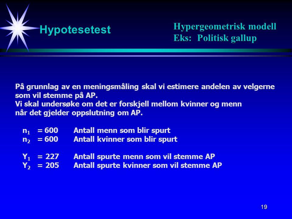 20 Hypotesetest Hypergeometrisk modell Eks: Politisk gallup Konklusjon: Påstår ikke H 1 Estimator for p: Estimator for forskjellen: Standardisering: Hypotesetest: Signifikanssannsynlighet: