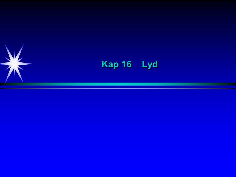 Eksempel 16-8 Bestem frekvensen som L hører. f S = 300 Hz