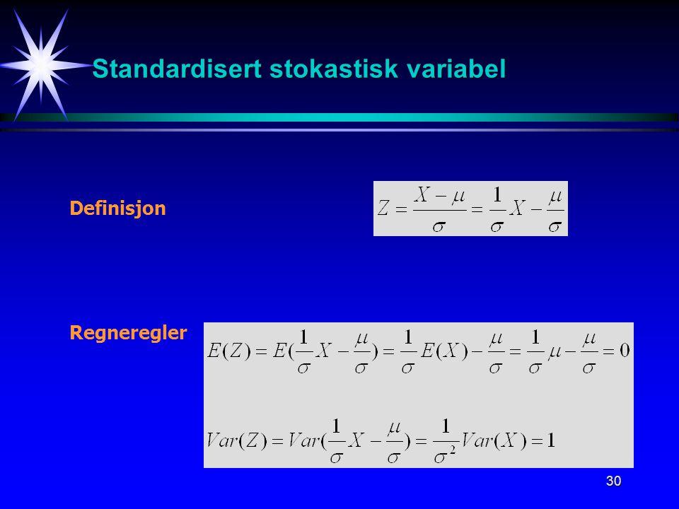 30 Standardisert stokastisk variabel Definisjon Regneregler