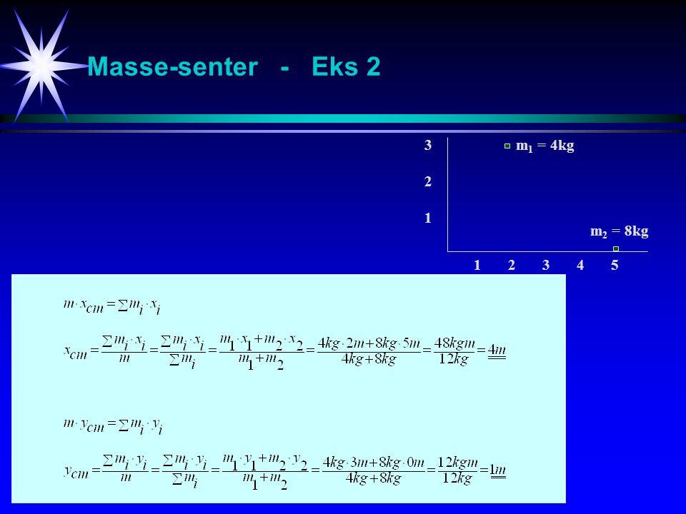 Masse-senter - Eks 3 x 1 1