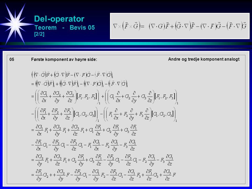 Del-operator Teorem - Bevis 05 [2/2] 05Første komponent av høyre side: Andre og tredje komponent analogt