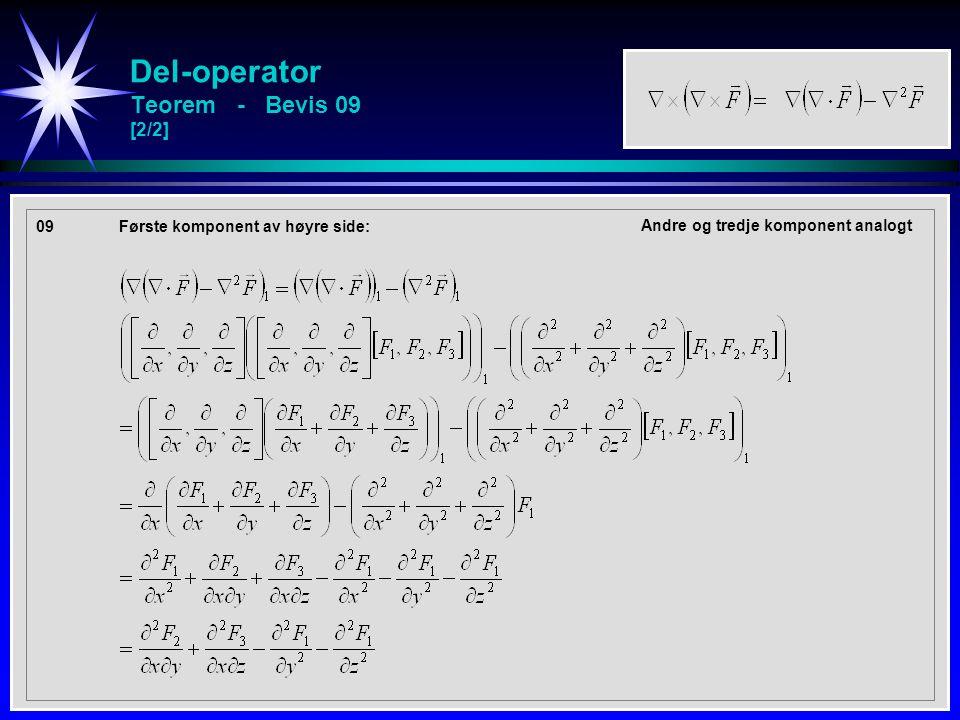 Del-operator Teorem - Bevis 09 [2/2] 09 Første komponent av høyre side: Andre og tredje komponent analogt
