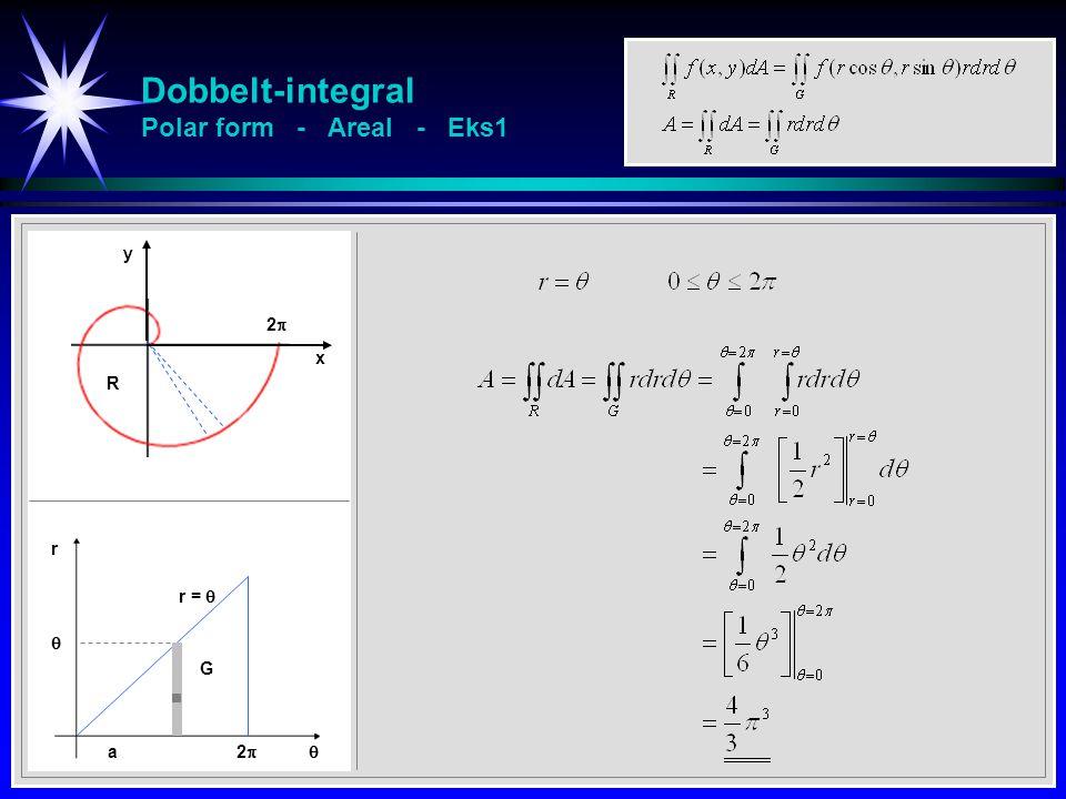 Dobbelt-integral Polar form - Areal - Eks1 R 22 a  r 22  r =  G y x