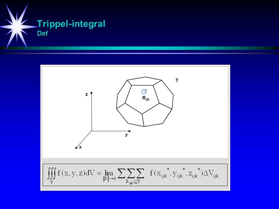 Trippel-integral Def z y x T R ijk
