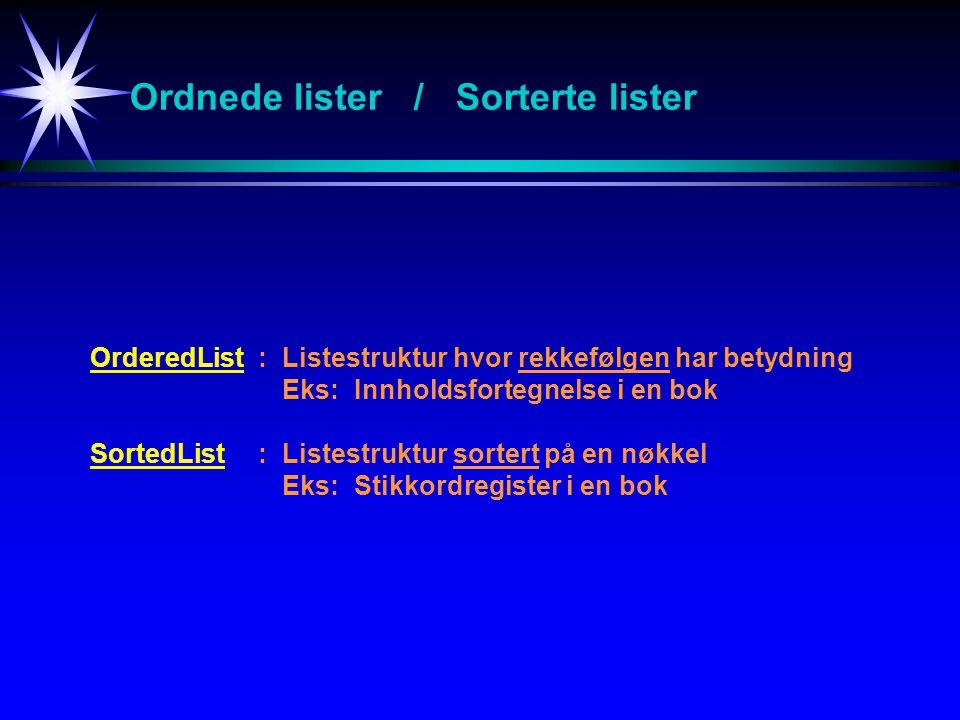 A_Object I_Comparable I_OrderedList / I_SortedList I_Container A_Container I_SearchableContainer I_OrderedList I_SortedList A_SearchableContainer OrderedListAsArrayOrderedListAsLinkedList SortedListAsArraySortedListAsLinkedList