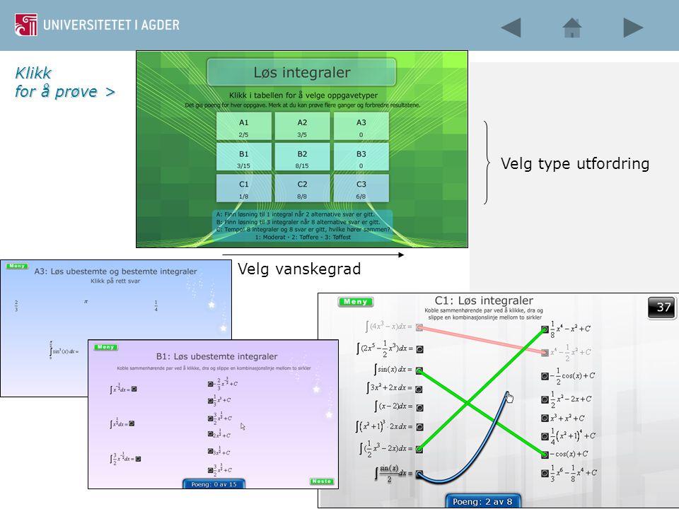 Løs integraler Velg type utfordring Velg vanskegrad Klikk for å prøve >