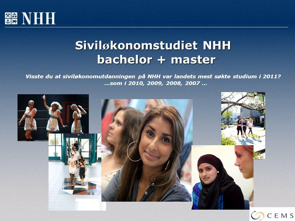 Sivil ø konomstudiet NHH bachelor + master Visste du at siviløkonomutdanningen på NHH var landets mest søkte studium i 2011? …som i 2010, 2009, 2008,